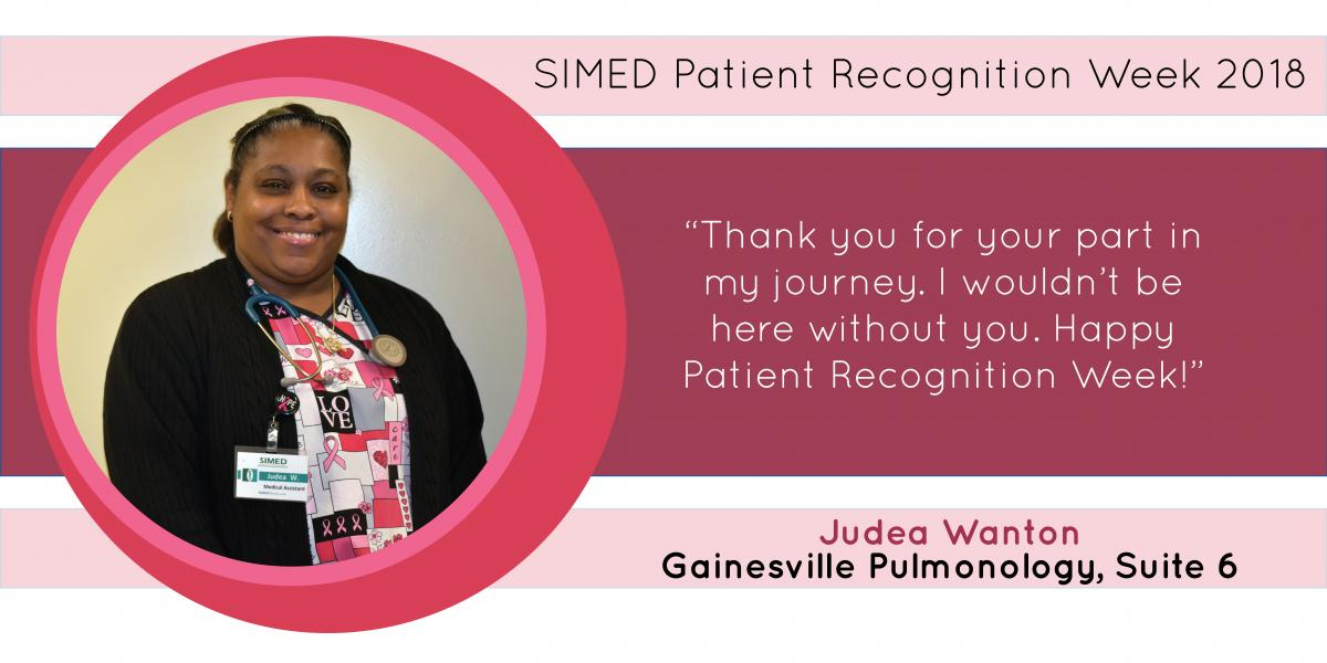 Judea Wanton, SIMED Pulmonology, says she wouldn't be here without her patients for Patient Recognition Week.