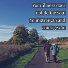 Old couple walking down a road with a quote over their head about illness and overcoming it